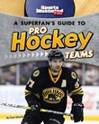 A Superfan's Guide to Pro Hockey Teams