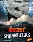 The Biggest Shipwrecks