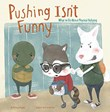 Pushing Isn't Funny: What to Do About Physical Bullying