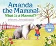 Amanda the Mammal: What Is a Mammal?