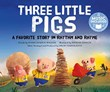 Three Little Pigs: A Favorite Story in Rhythm and Rhyme