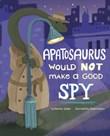 Apatosaurus Would NOT Make a Good Spy