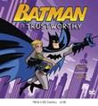 Batman Is Trustworthy