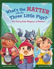 What's the Matter with the Three Little Pigs?: The Fairy-Tale Physics of Matter