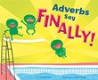"Adverbs Say ""Finally!"""