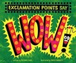 """Exclamation Points Say """"Wow!"""""""