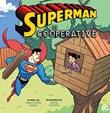 Superman Is Cooperative