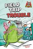Field Trip Trouble