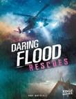 Daring Flood Rescues