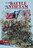 At the Battle of Antietam: An Interactive Battlefield Adventure