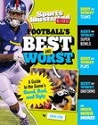 Football's Best and Worst: A Guide to the Game's Good, Bad, and Ugly