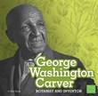 George Washington Carver: Botanist and Inventor