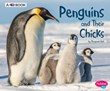 Penguins and Their Chicks: A 4D Book