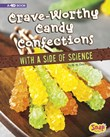 Crave-Worthy Candy Confections with a Side of Science: 4D An Augmented Recipe Science Experience