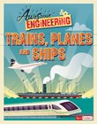 Awesome Engineering Trains, Planes, and Ships
