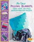 No-Sew Pillows, Blankets, Fabric Crafts, and Other Bedroom Makeover Projects