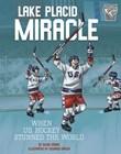Lake Placid Miracle: When U.S. Hockey Stunned the World