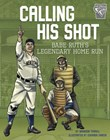 Calling His Shot: Babe Ruth's Legendary Home Run