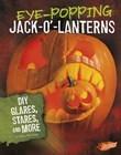 Eye-Popping Jack-o'-Lanterns: DIY Glares, Stares, and More