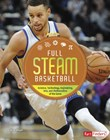 Full STEAM Basketball: Science, Technology, Engineering, Arts, and Mathematics of the Game