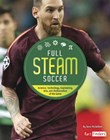 Full STEAM Soccer: Science, Technology, Engineering, Arts, and Mathematics of the Game