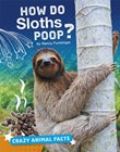 How Do Sloths Poop?