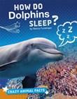 How Do Dolphins Sleep?