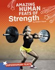 Amazing Human Feats of Strength