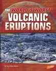 The World's Worst Volcanic Eruptions
