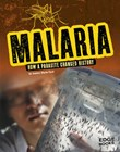 Malaria: How a Parasite Changed History