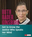 Ruth Bader Ginsburg: Get to Know the Justice Who Speaks Her Mind