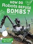 How Do Robots Defuse Bombs?