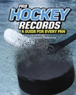 Pro Hockey Records: A Guide for Every Fan