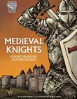 Medieval Knights: Europe's Fearsome Armored Soldiers