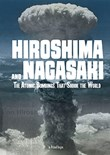 Hiroshima and Nagasaki: The Atomic Bombings that Shook the World