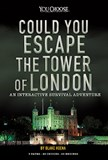 Could You Escape the Tower of London?: An Interactive Survival Adventure