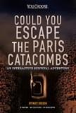 Could You Escape the Paris Catacombs?: An Interactive Survival Adventure