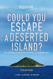 Could You Escape a Deserted Island?: An Interactive Survival Adventure
