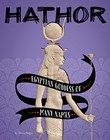 Hathor: Egyptian Goddess of Many Names