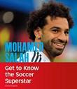 Mohamed Salah: Get to Know the Soccer Superstar