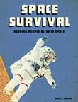 Space Survival: Keeping People Alive in Space