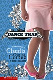 Dance Trap: The Complicated Life of Claudia Cristina Cortez
