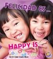 Felicidad es.../Happy Is...