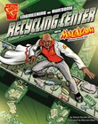 Engineering an Awesome Recycling Center with Max Axiom, Super Scientist
