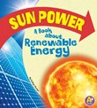 Sun Power: A Book about Renewable Energy