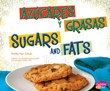 Azúcares y grasas/Sugars and Fats