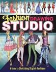 Fashion Drawing Studio: A Guide to Sketching Stylish Fashions