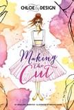 Chloe by Design: Making the Cut