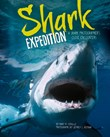 Shark Expedition: A Shark Photographer's Close Encounters