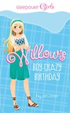 Sleepover Girls: Willow's Boy-Crazy Birthday